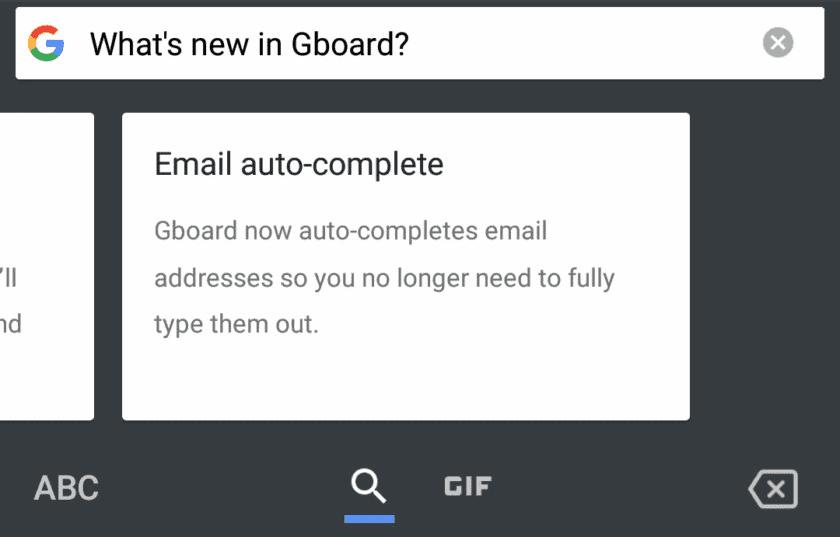 571 Бета версия Gboard обеспечивает автоматическое заполнение электронной почты, унифицированный поиск медиа и многое другое